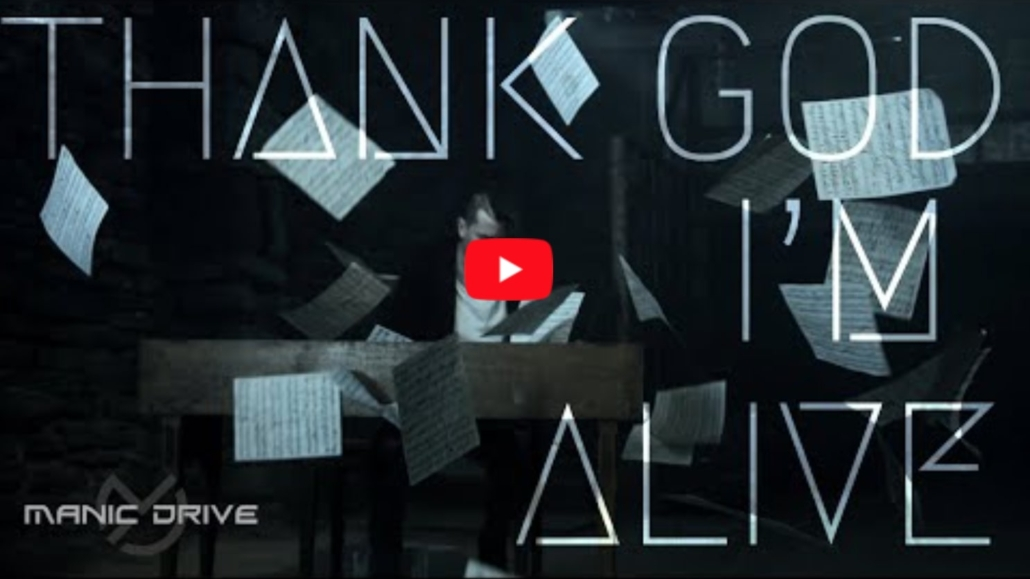 thank god im alive by manic drive official music video