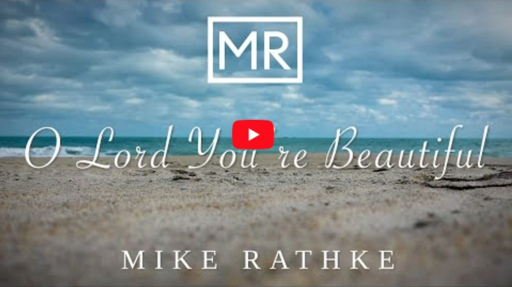 "Mike Rathke covers the Keith Green classic, ""O Lord You're Beautiful""."