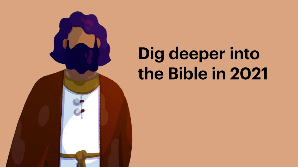dig deeper into the bible in 2021